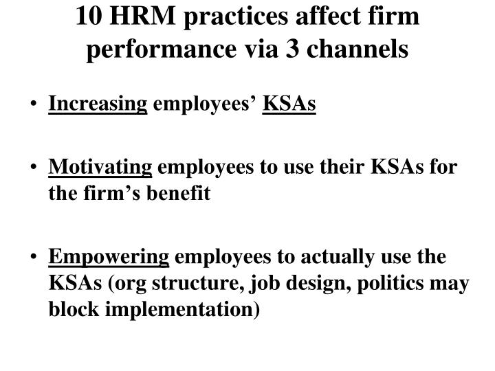 10 HRM practices affect firm performance via 3 channels
