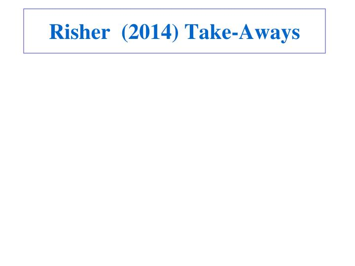 Risher  (2014) Take-Aways