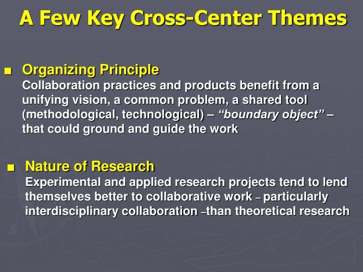 A Few Key Cross-Center Themes