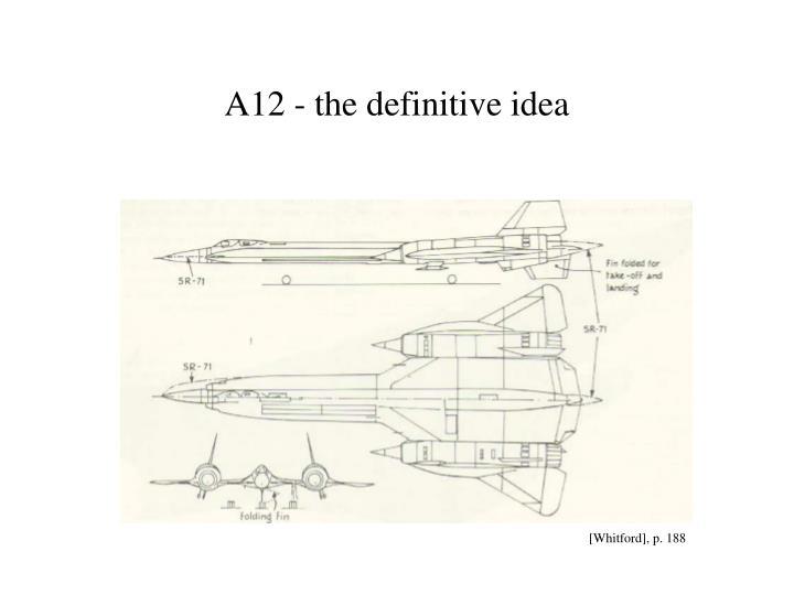 A12 - the definitive idea