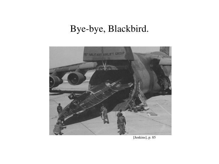 Bye-bye, Blackbird.