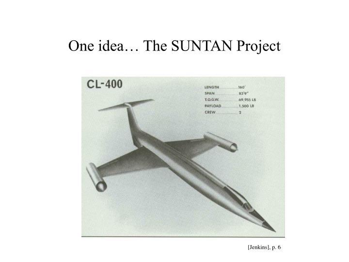 One idea… The SUNTAN Project