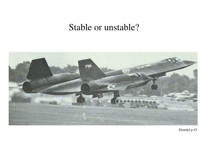 Stable or unstable?