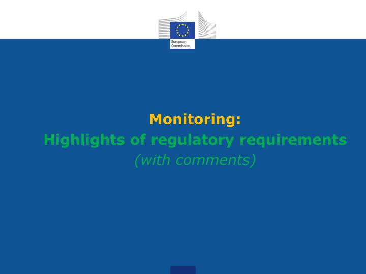 Monitoring highlights of regulatory requirements with comments
