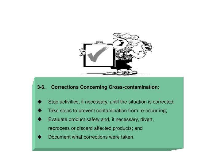 3-6.    Corrections Concerning Cross-contamination: