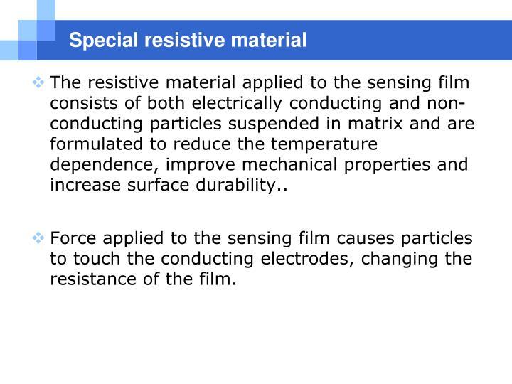 Special resistive material