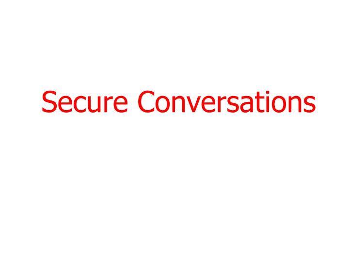 Secure Conversations