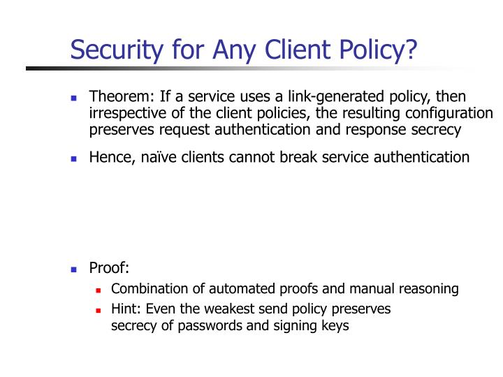 Security for Any Client Policy?