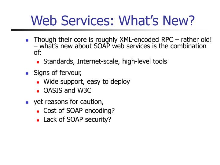 Web Services: What's New?