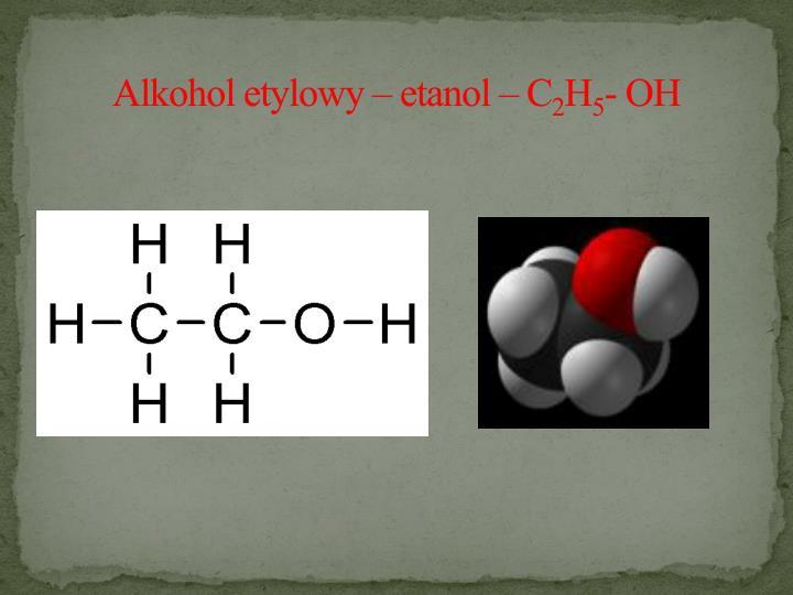 Alkohol etylowy – etanol – C
