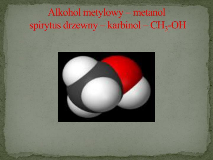 Alkohol metylowy – metanol