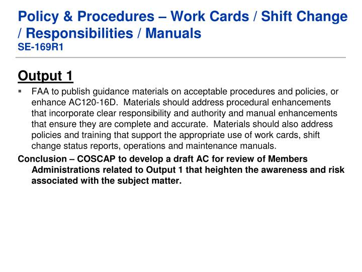 Policy & Procedures – Work Cards / Shift Change / Responsibilities / Manuals