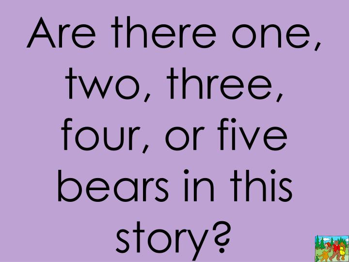 Are there one, two, three, four, or five bears in this story?