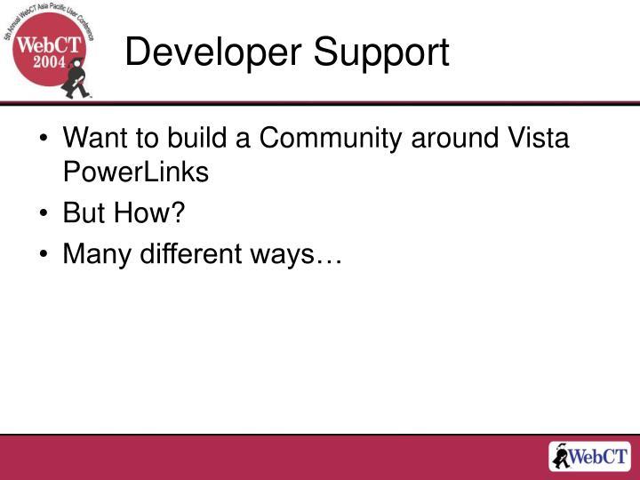 Developer Support