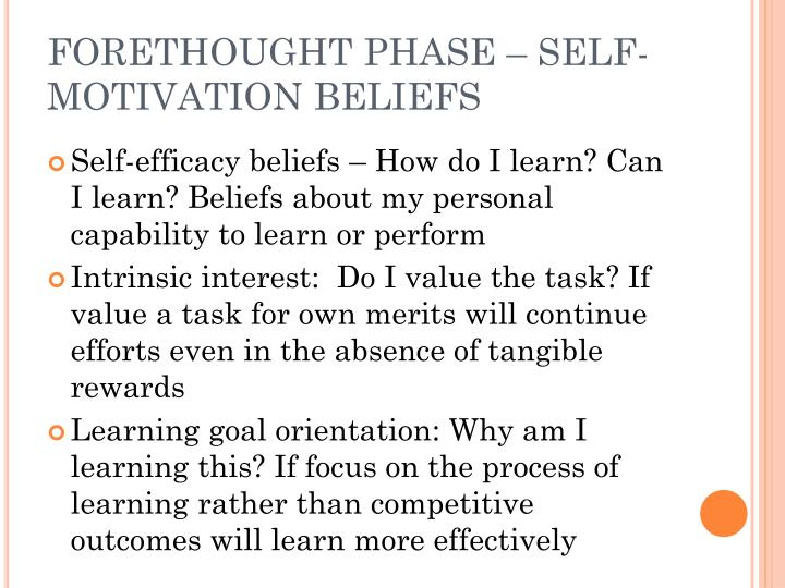 FORETHOUGHT PHASE – SELF-MOTIVATION BELIEFS