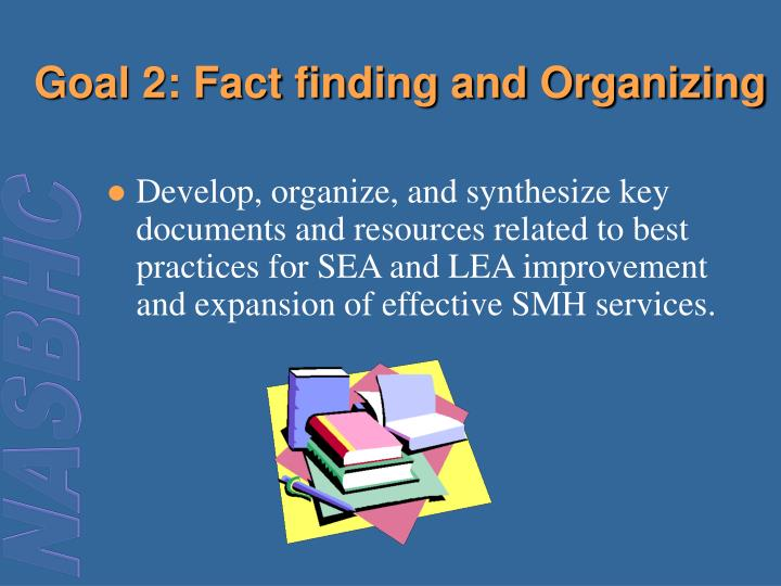 Goal 2: Fact finding and Organizing