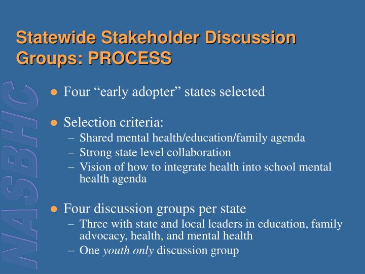 Statewide Stakeholder Discussion Groups: PROCESS