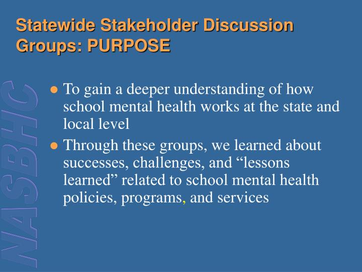 Statewide Stakeholder Discussion Groups: PURPOSE