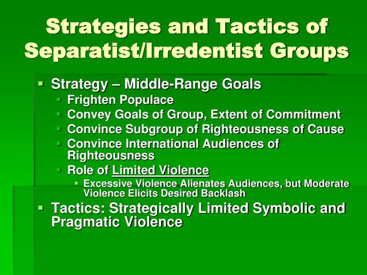 Strategies and Tactics of Separatist/Irredentist Groups