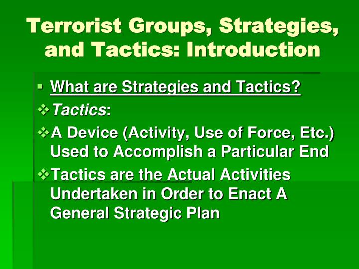 Terrorist Groups, Strategies, and Tactics: Introduction