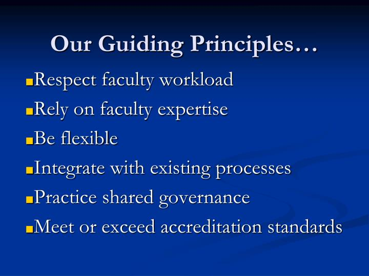 Our Guiding Principles…
