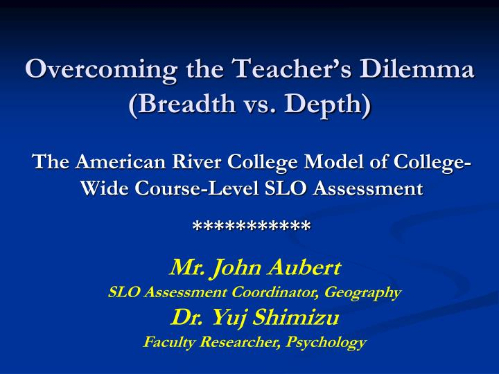 Overcoming the teacher s dilemma breadth vs depth