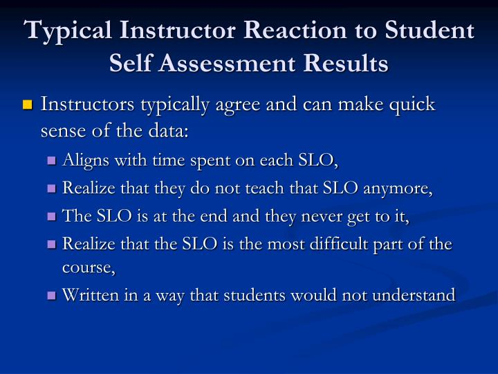 Typical Instructor Reaction to Student Self Assessment Results