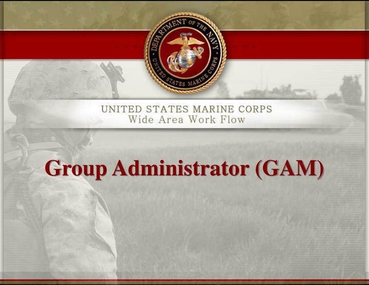 Group Administrator (GAM)