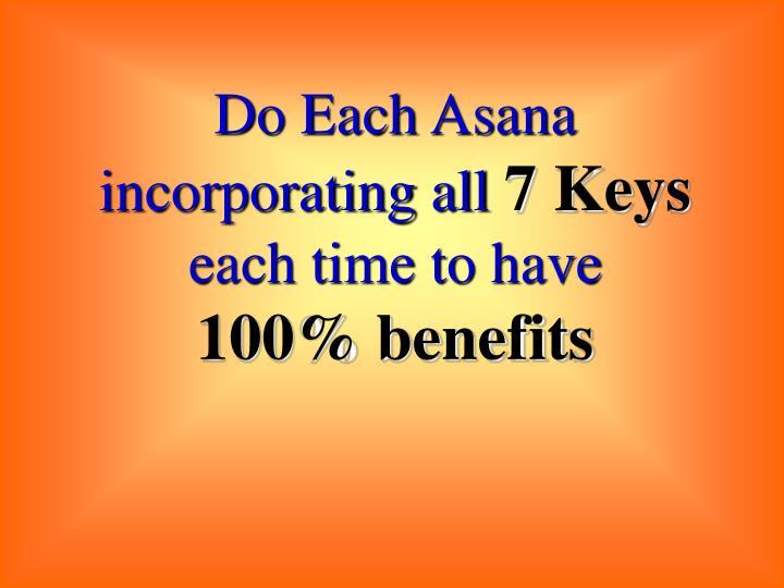 Do Each Asana incorporating all