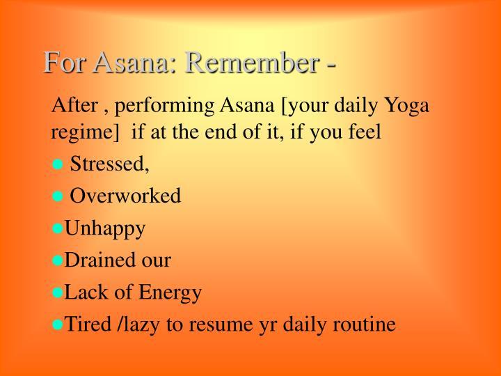 For Asana: Remember -
