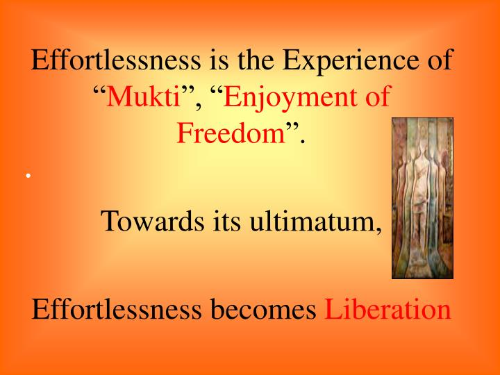 """Effortlessness is the Experience of """""""