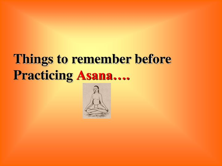 Things to remember before Practicing
