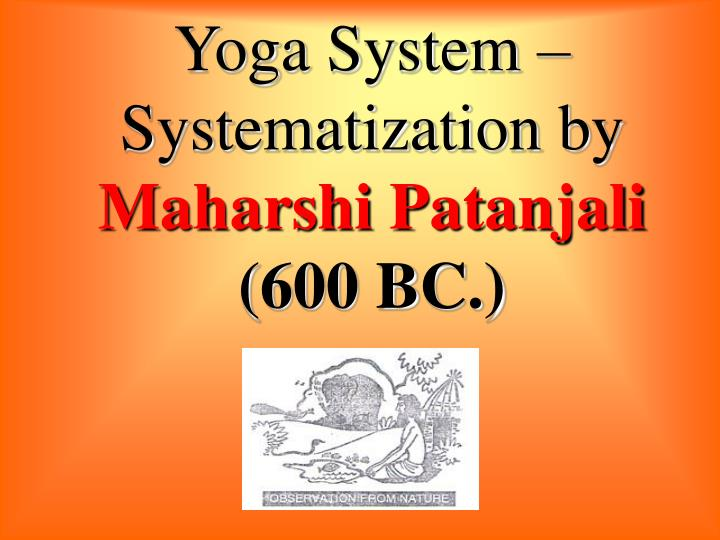 Yoga System –Systematization by