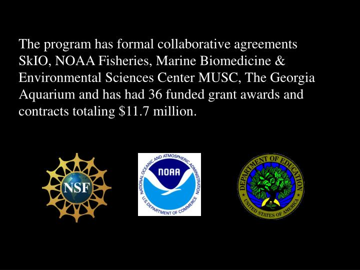 The program has formal collaborative agreements SkIO, NOAA Fisheries,