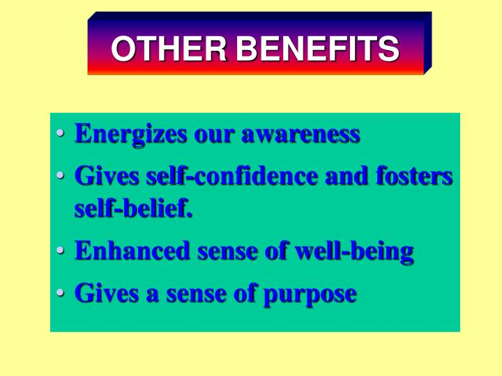 Energizes our awareness