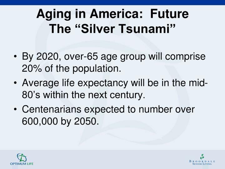 Aging in America:  Future