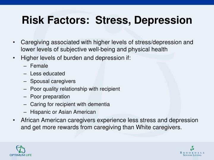 Risk Factors:  Stress, Depression