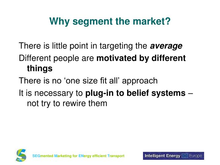 Why segment the market?