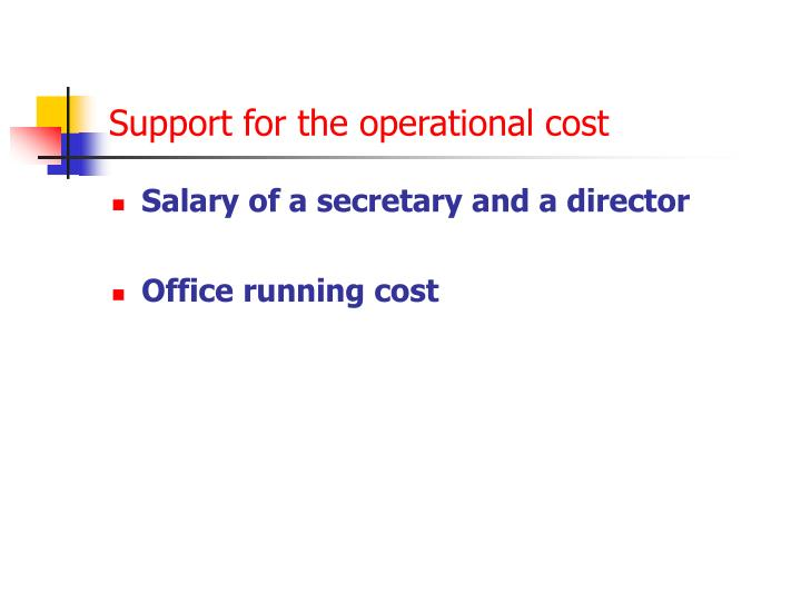 Support for the operational cost