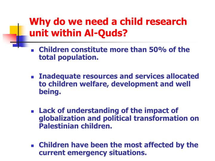 Why do we need a child research unit within Al-Quds?
