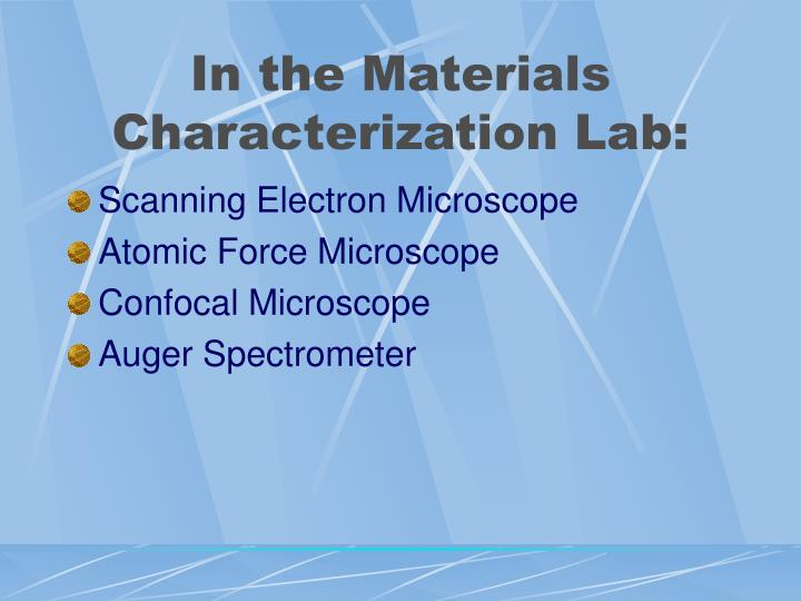 In the Materials Characterization Lab: