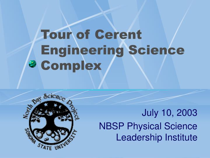 tour of cerent engineering science complex