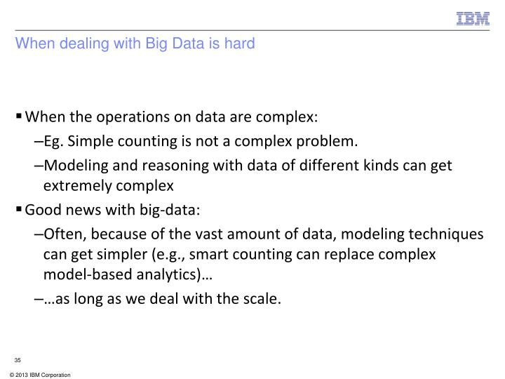 When dealing with Big Data is hard