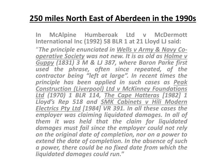 250 miles North East of Aberdeen in the 1990s