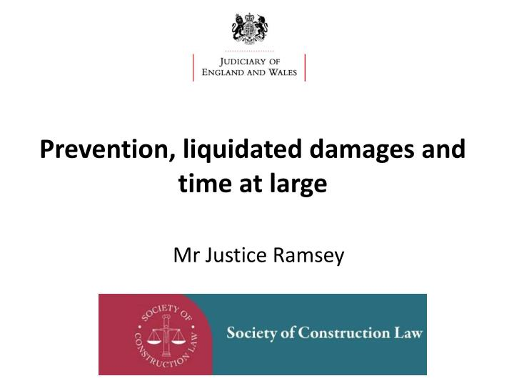 Prevention liquidated damages and time at large