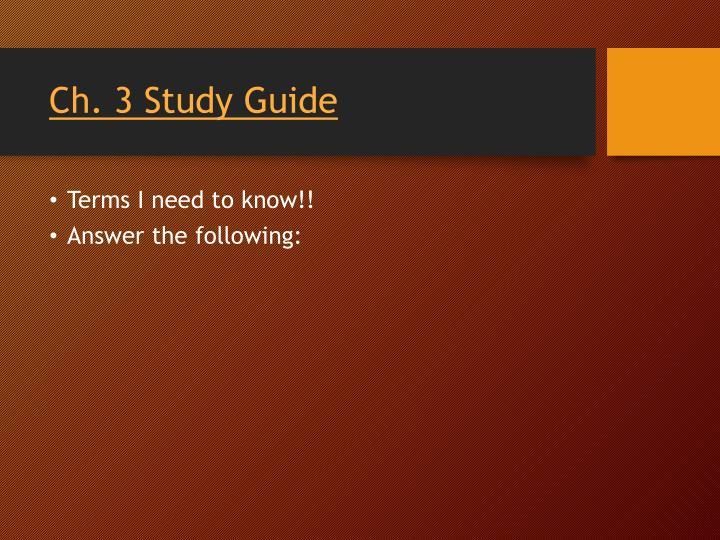Ch. 3 Study Guide
