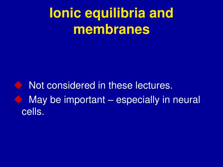 Ionic equilibria and membranes