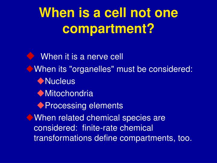 When is a cell not one compartment?