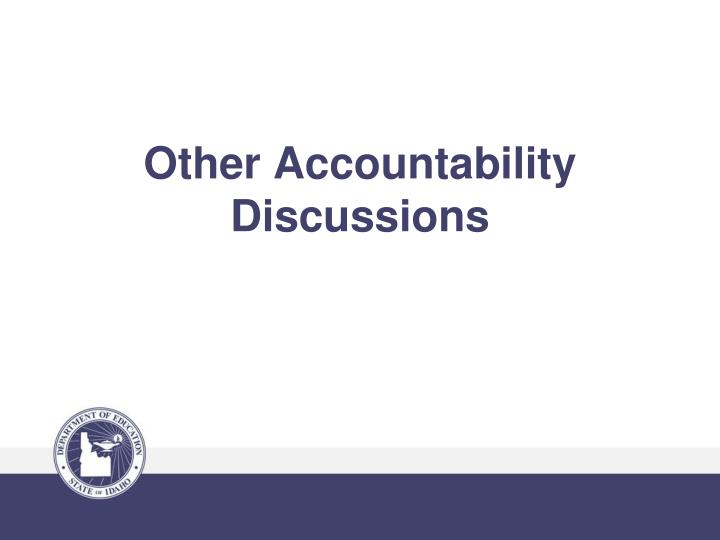 Other Accountability Discussions