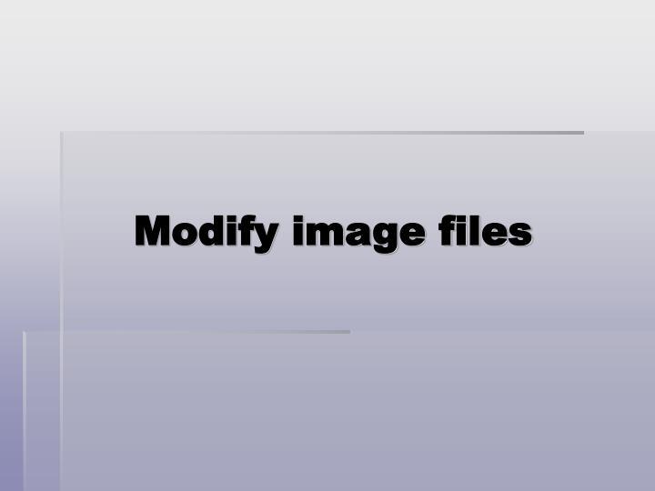 Modify image files